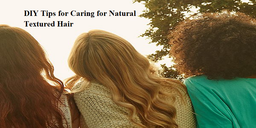 diy-tips-for-caring-for-natural-textured-hair