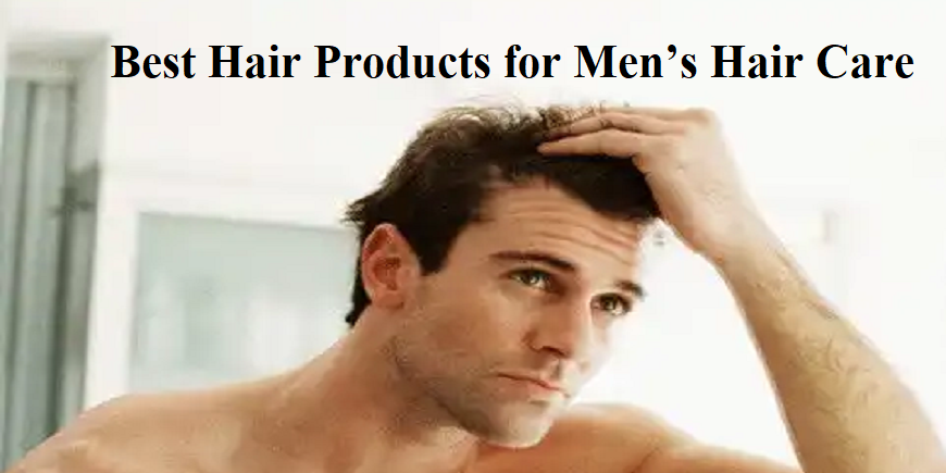 best-hair-products-for-mens-hair-care