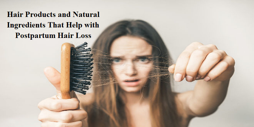 hair-products-natural-ingredients-that-help-postpartum-hair-loss